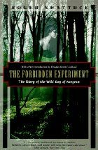 The Forbidden Experiment - The Story of the Wild Boy of Aveyron